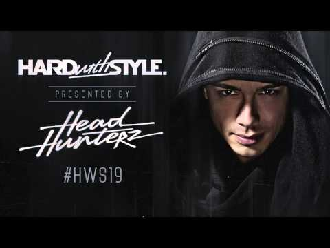 Hard - Episode #19 - Headhunterz - Hard With Style Headhunterz is known world-wide for his passion and energy for hard music both on an off the stage, representing ...