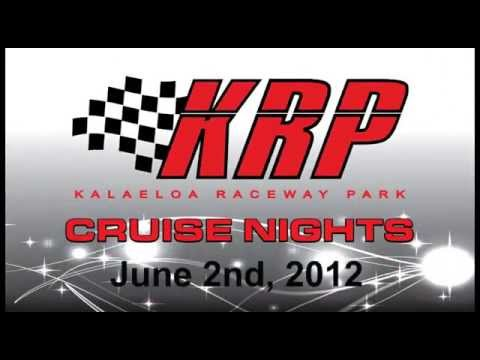 Kalaeloa Raceway Park - Cruise Night - June 2nd, 2012