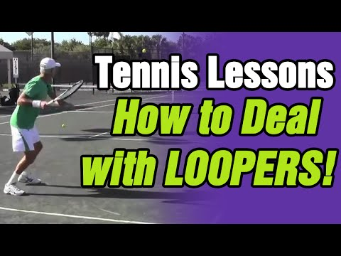 Tennis Lessons: How To Deal With Loopers by TomAveryTennis.com