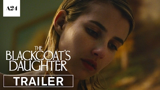 Nonton The Blackcoat's Daughter | Official Trailer HD | A24 Film Subtitle Indonesia Streaming Movie Download