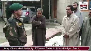 Video Senior Indian Army officer visited the family of Waseem Rather In Ashmuji Kulgam South Kashmir MP3, 3GP, MP4, WEBM, AVI, FLV Januari 2019