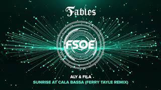 Aly & Fila - Sunrise at Cala Bassa (Ferry Tayle Remix)