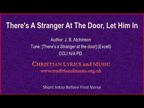 There's A Stranger At The Door, Let Him In - Hymn Lyrics & Music