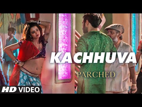 KACHHUVA Video Song PARCHED Radhika Apte Tannishtha Chatterjee
