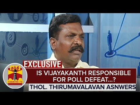 Exclusive--Is-Vijayakanth-Responsible-for-Poll-Defeat-Thol-Thirumavalavan-answers