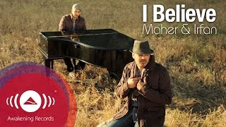 Video Irfan Makki - I Believe feat. Maher Zain | Official Music Video MP3, 3GP, MP4, WEBM, AVI, FLV Oktober 2018