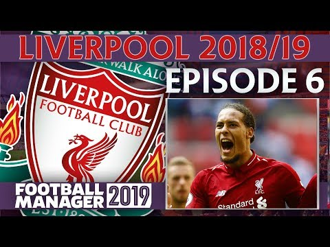 LIVERPOOL | PART  6 | TWO MASSIVE GAMES | FOOTBALL MANAGER 2019