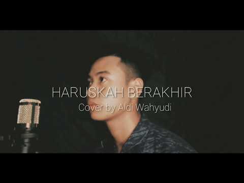 Video HARUSKAH BERAKHIR Ridho Rhoma - Cover by Aldi Wahyudi download in MP3, 3GP, MP4, WEBM, AVI, FLV January 2017