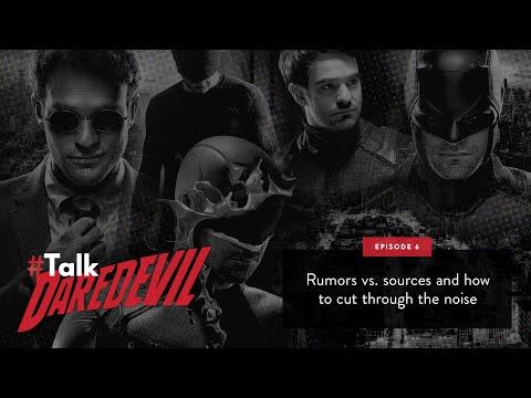 Rumors vs. Sources  | #TalkDaredevil - Ep 6  |  Daredevil Podcast