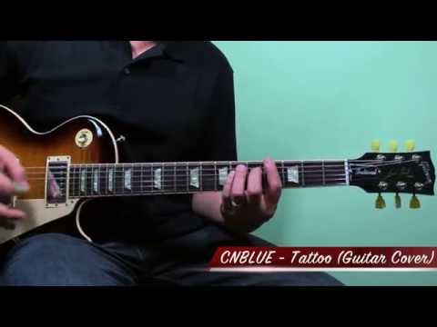 "CNBLUE (씨엔블루) – Tattoo ""Live"" ( Guitar Cover By Guitar Junkie ) ""Play My Poison"" Vol 1"