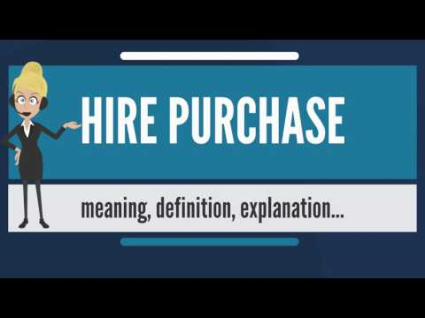 What is HIRE PURCHASE? What does HIRE PURCHASE mean? HIRE PURCHASE meaning & explanation