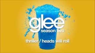 Video Thriller / Heads Will Roll | Glee [HD FULL STUDIO] MP3, 3GP, MP4, WEBM, AVI, FLV Oktober 2018