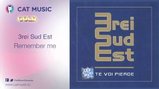 3rei Sud Est - Remember me