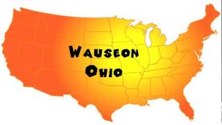 Wauseon (OH) United States  city pictures gallery : How to Say or Pronounce USA Cities — Wauseon, Ohio