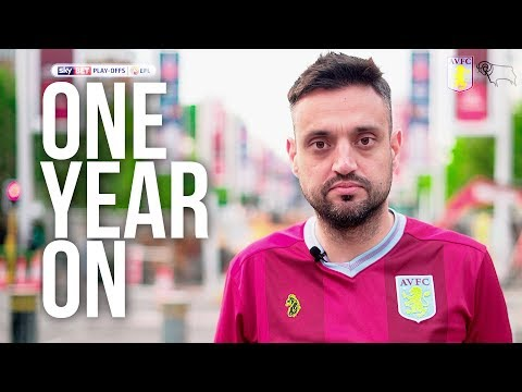 One Year On | Villa Return To Wembley