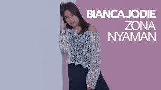 Video BIANCA JODIE - ZONA NYAMAN (ORIGINAL SONG BY FOURTWNTY) MP3, 3GP, MP4, WEBM, AVI, FLV September 2018