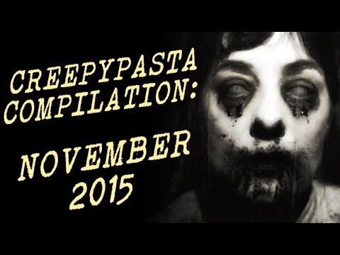 Creepypasta Compilation | November 2015