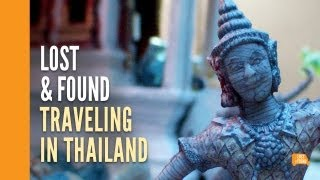 Lost&Found - Traveling In Thailand