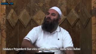 Edukata e Pejgamberit (Kur cekte emër dhe mbiemër) - Hoxhë Bekir Halimi