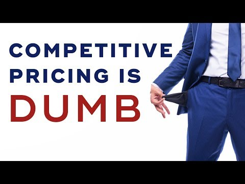 Why Competitive Pricing is a Dumb Idea - How To Sell High-Ticket Products & Services Ep. 6