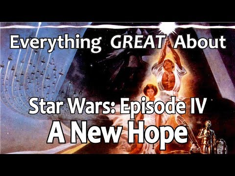 Everything GREAT About Star Wars: Episode IV - A New Hope!