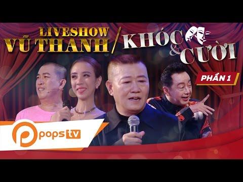 Liveshow Nghệ sĩ Vũ Thanh - Khóc và Cười (P1)