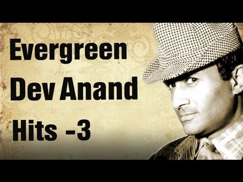 Evergreen Dev Anand Hit Songs – Part 3 – Best of Dev Anand Songs