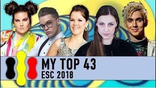 Video ESC 2018 | My top 43 with ratings MP3, 3GP, MP4, WEBM, AVI, FLV Juli 2018