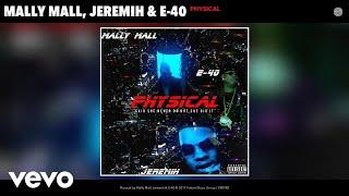 Mally Mall, Jeremih, E-40 - Physical (Audio)
