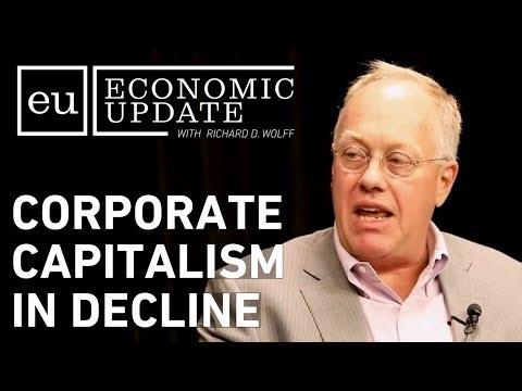 Economic Update: Corporate Capitalism in Decline [CLIP]