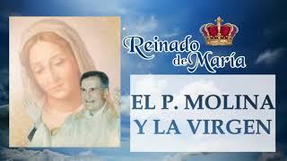 El P Molina y la Virgen - REINADO DE MARÍA