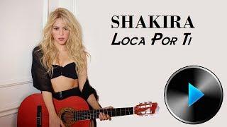 12 Shakira - Loca Por Ti [Lyrics]