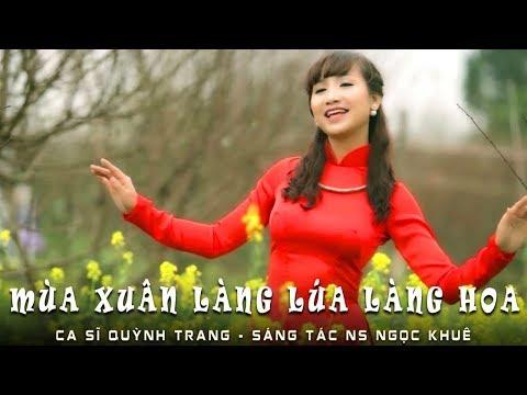 Mùa xuân làng lúa làng hoa - Quỳnh Trang - Thời lượng: 4:44.