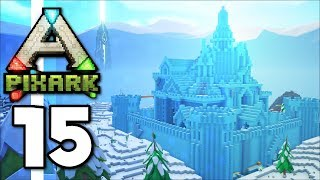 PixARK • Mastering Magic, Ice Castle Raid & Doedicurus Tame! (Ep.15)