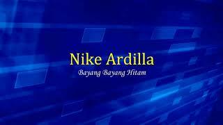 Nike Ardilla - Bayang Bayang Hitam