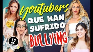 Video YOUTUBERS QUE HAN SUFRIDO BULLYING - 52 RANKINGS MP3, 3GP, MP4, WEBM, AVI, FLV Desember 2018
