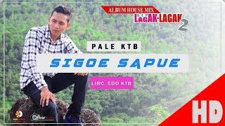 Video PALE KTB - SIGOE SAPUE - Album House Mix Sep Lagak-Lagak 2 HD Video Quality 2017 MP3, 3GP, MP4, WEBM, AVI, FLV Desember 2018