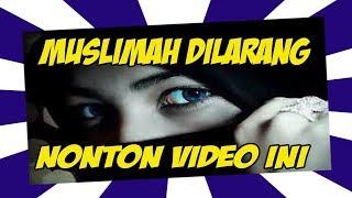 Video MUSLIMAH DILARANG NONTON VIDEO INI - FAKTA TERUNGKAP MP3, 3GP, MP4, WEBM, AVI, FLV Juli 2018