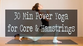 Video 30 Min Power Yoga Video for Core & Hamstrings MP3, 3GP, MP4, WEBM, AVI, FLV Maret 2018