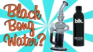 BLACK BONG WATER? by Strain Central