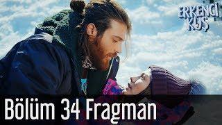Erkenci Kuş 34. Bölüm Fragman
