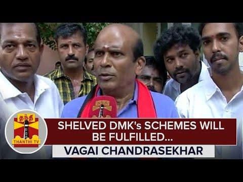 Shelved-DMKs-Schemes-will-be-fulfilled--Vagai-Chandrasekhar--Thanthi-TV