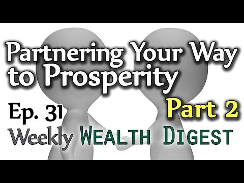 Partnering Your Way to Prosperity Part 2 – WWD Ep. 31 (Weekly Wealth Digest)