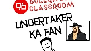 Bollywood Classroom |  Undertaker ka Fan and Uski Behen