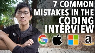 7 Common Mistakes in the Coding Interview (for Software Engineers)