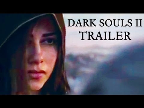 Dark Souls 2 Gets Official Cinematic Trailer