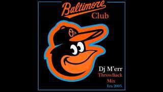 Dj Merr presenets Baltamore throwback 2005 mix  c  FY v 2017 rerelease 1