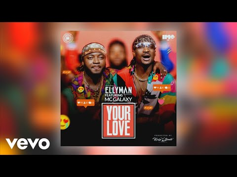 Ellyman - Your Love (Official Audio) ft. MC Galaxy