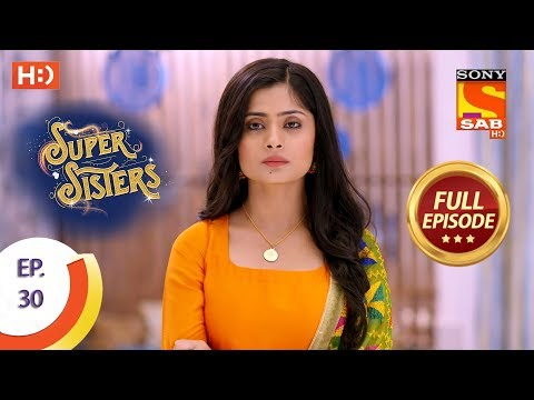 Super Sisters - Ep 30 - Full Episode - 14th September, 2018