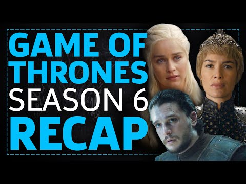Game Of Thrones Season 6 Recap: Everything You Need To Know For Season 7
